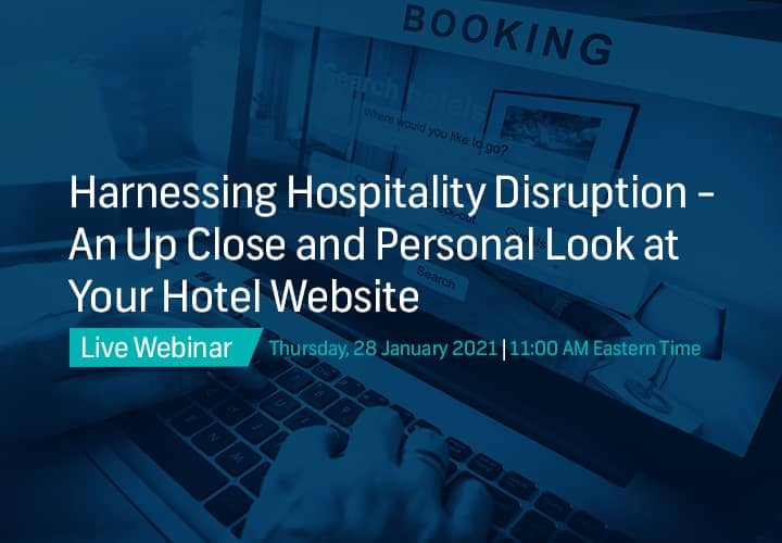 Harnessing Hospitality Disruption - An Up Close and Personal Look at Your Hotel Website